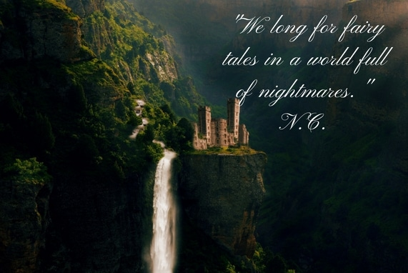Never Say Never: The Harsh Reality, We long for fairy tales in a world full of nightmares quote over a forest and waterfall background.
